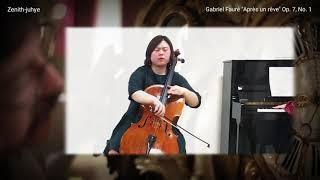 Faure Apres Un Reve Zenith-juhye Cello Ju-Eun Kim Piano 포레 꿈을 꾼 후에 황주혜 첼로 김주은 피아노