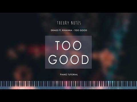 How to Play Drake & Rihanna - Too Good | Theory Notes Piano Tutorial