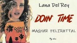 Lana Del Rey - Doin' Time magyar felirattal