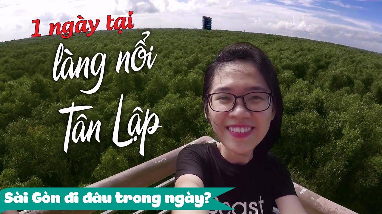 [Full] Trải Nghiệm Làng Nổi Tân Lập – Long An | Sài Gòn Đi Đâu Trong Ngày | Tố đây!