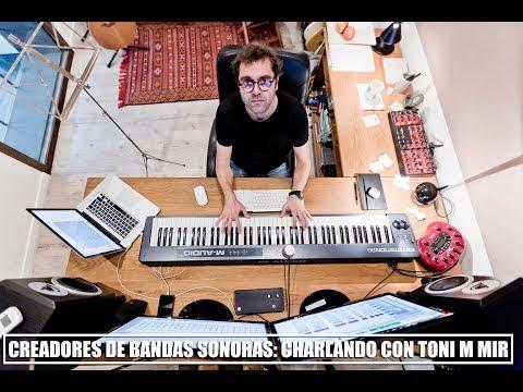 Creadores De Bandas Sonoras: Charlando Con Toni M Mir