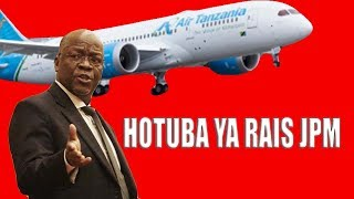LIVE: HOTUBA YA RAIS MAGUFULI KWENYE MAPOKEZI YA NDEGE MPYA AIR BUS