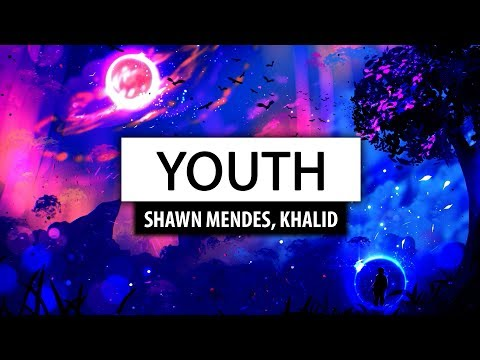 Shawn Mendes, Khalid ‒ Youth [Lyrics] 🎤
