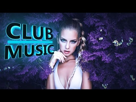 New Best Club Dance Top Music Remixes Of Popular Songs 2016 – CLUB MUSIC