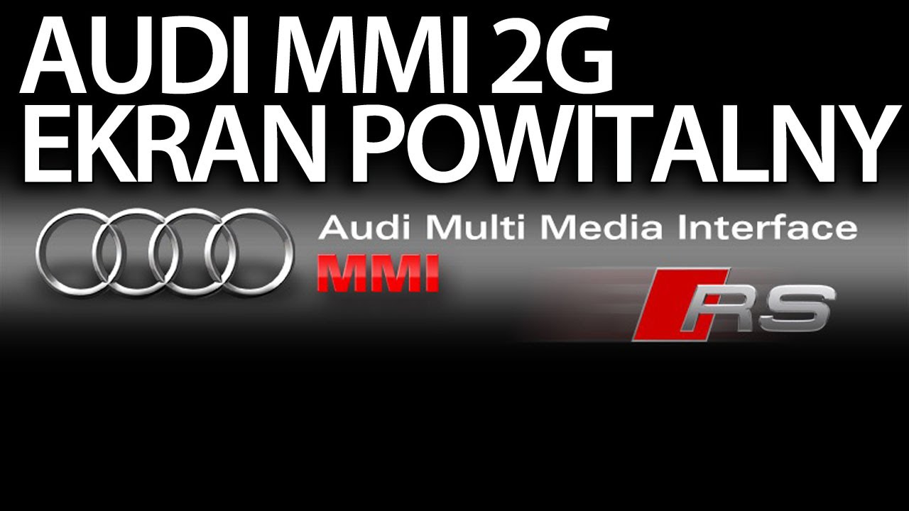 Zmiana Ekranu Powitalnego W Audi Mmi 2g A4 A5 A6 A8 Q7 Logo