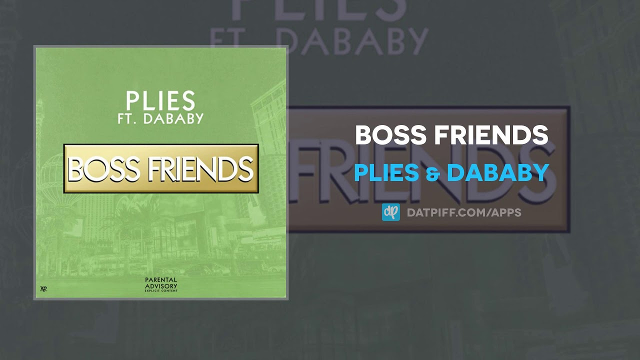 Plies & DaBaby — Boss Friends (AUDIO)
