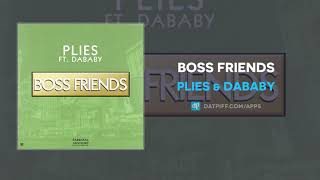 """Best Alternative to Plies ft. DaBaby - """"Boss Friends"""" (Official Music Video)"""