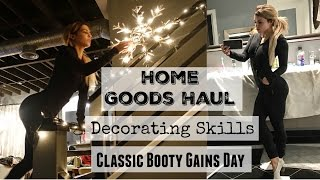 Home Goods Haul   How To Decorate   Classic Booty Gains Day