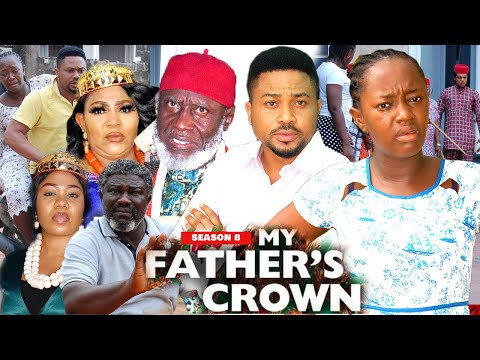 MY FATHER'S CROWN (SEASON 8) {NEW TRENDING MOVIE} - 2021 LATEST NIGERIAN NOLLYWOOD MOVIES