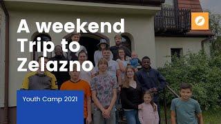 A Trip to Zelazno, Poland   Youth Camp 2021   Arka Gliwice