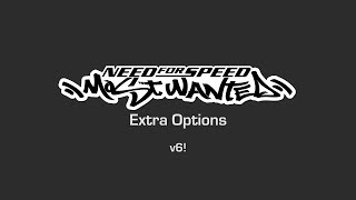 NFS Most Wanted - Extra Options - v6 [OFFICIAL RELEASE!] (v6.0.3.1338)