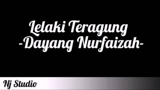 Lelaki teragung - Dayang Nurfaizah