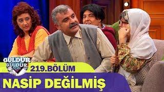 Güldür Güldür Show 219.Bölüm - Nasip Değilmiş