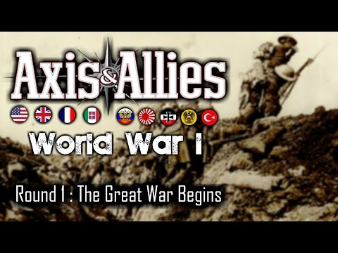 Axis & Allies | World War 1 Global - Round 1 | The Great War Begins!!