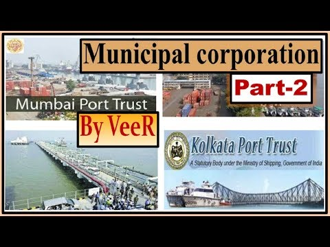 Local Urban Government- Municipal Corporation, Municipality, Cantonment Board,Port Trust