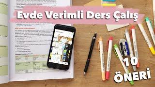 Evde Verimli Ders Çalışmak İçin 10 Öneri | Sınav Dönemini Yönet / Derslerde Başarılı Ol