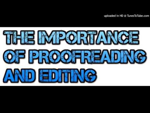 THE IMPORTANCE OF PROOFREADING AND EDITING
