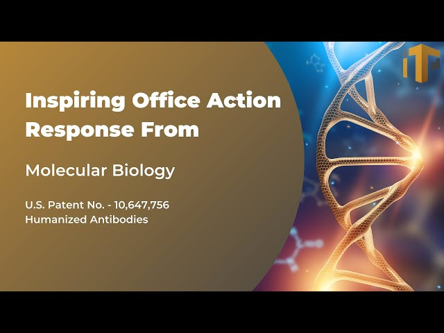 Inspiring Office Action Response from Molecular Biology | William Morriss | IP Toolworks