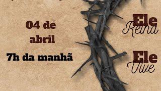 Culto da Ressurreição  - 04/04/2021