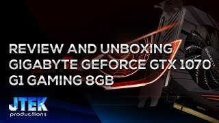 Review y Unboxing Gigabyte GeForce GTX 1070 G1 Gaming 8Gb