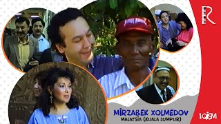 Mirzabek Xolmedov - Malaysia (Kuala Lumpur) 1- Qism