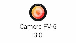 Camera FV-5: 3.0 update