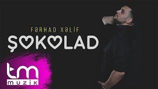 Ferhad Xelif - Şokolad () Resimi
