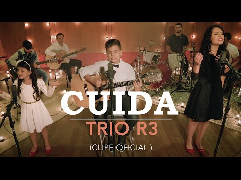 Trio R3 - Cuida (Vídeo Clipe Oficial)