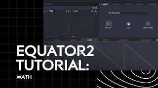 Equator2 Tutorial: Math