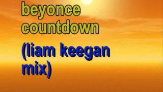 beyonce   countdown liam keegan mix