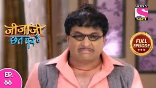 Jijaji Chhat Per Hai - Ep 66 - Full Episode - 16th April, 2019