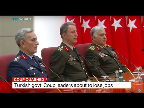 Turkish Government: Coup leaders about to lose their jobs