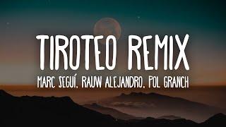 Marc Seguí, Rauw Alejandro - Tiroteo Remix ft. Pol Granch (Letra/Lyrics)