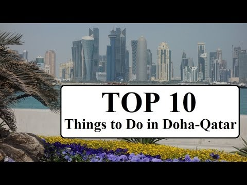 Top 10 Things to Do in Doha/Qatar-2018  Part 18