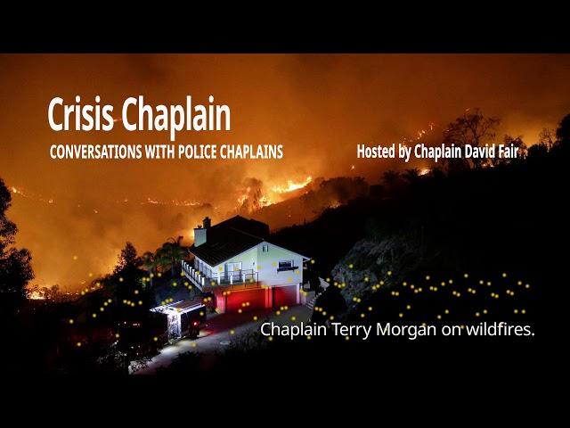Chaplain Terry Morgan on California\'s Wildfires