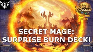 Secret Mage: Surprise Burn Deck! (Patches Nerf) - [Hearthstone: Kobolds and Catacombs]
