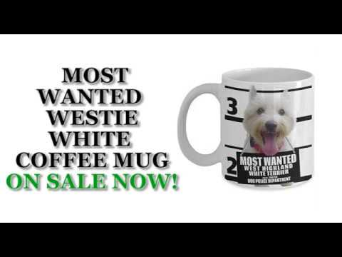 Most Wanted West Highland White Terrier (Westie) - 11oz White Ceramic Coffee