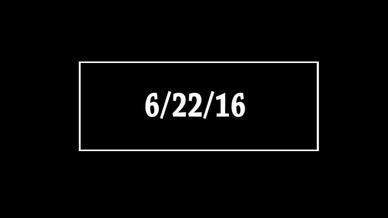 6/22/16 ... The End Is Near