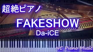 【超絶ピアノ】FAKESHOW / Da-iCE【フル full】