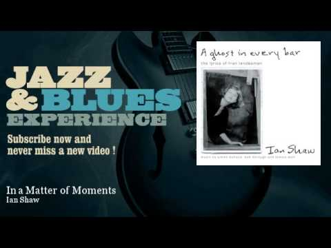 Ian Shaw - In a Matter of Moments