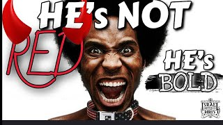 IUIC | HE'S NOT RED , HE'S BOLD !!
