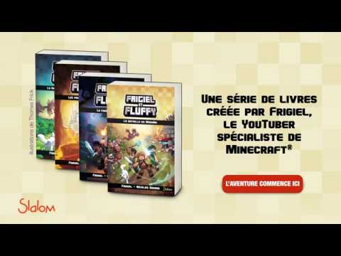 Frigiel Et Fluffy La Serie De Livres Creee Par Le Youtuber Frigiel