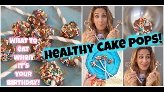 Healthy Cake Pops!! (what To Eat When It's Your Birthday)