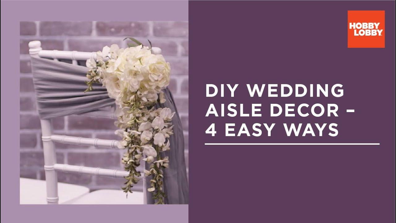 Diy Aisle Decor For Wedding 4 Easy Ways Hobby Lobby Youtube