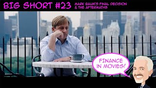The Big Short 23 - Mark Baum's Final Decision & The Aftermaths