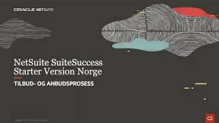 NetSuite SuiteSuccess Starter Version Norge: Tilbud- og Anbudsprosess