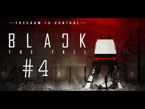 Black The Fall Let`s Play #4 GAMEPLAY Walkthrough |
