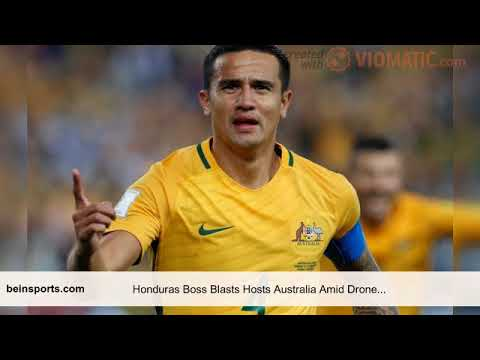 Honduras Boss Blasts Hosts Australia Amid Drone 'Espionage' Claims - beIN SPORTS