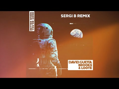 David Guetta, Brooks & Loote - Better When You're Gone (Sergi B Remix) [Progressive House] Mp3