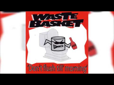 Waste Basket - Don't Flush Till' Morning (2007) FULL ALBUM